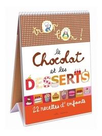 Marie-Christine Clément et Emmanuelle Teyras - Le chocolat et les desserts - 22 recettes d'enfants.