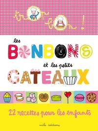 Marie-Christine Clément et Emmanuelle Teyras - Les bonbons et petits gâteaux - 22 recettes pour les enfants.