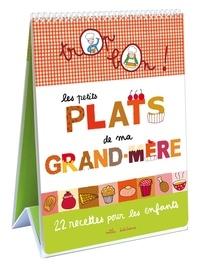 Marie-Christine Clément - Les petits plats de ma grand-mère - 22 recettes pour les enfants.