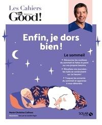 Marie-Christine Colinon et Camille Pagni - Enfin, je dors bien !.