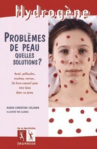Marie-Christine Colinon - Problèmes de peau - Quelles solutions ?.