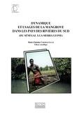 Marie-Christine Cormier-Salem et  Collectif - Dynamique et usages de la mangrove dans les pays des rivières du sud, du Sénégal à la Sierra Leone - Actes de l'atelier de travail de Dakar, du 8 au 15 mai 1994.