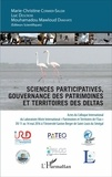 "Marie-Christine Cormier-Salem et Luc Descroix - Sciences participatives et gouvernance des patrimoines et territoires des deltas - Actes du colloque international du Laboratoire Mixte International ""Patrimoines et Territoires de l'Eau"" du 11 au 14 mai 2016 à l'Université Gaston Berger de Saint-Louis du Sénégal."