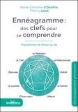 Marie-Christine d' Onofrio et Thierry Lalot - Ennéagramme: des clefs pour se comprendre - Transformer et choisir sa vie.