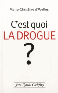 Marie-Christine d' Welles - C'est quoi la drogue ?.