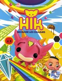 Marie-Christine Dauner et Kum Kum Noodles - Hik découvre les couleurs.