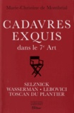 Marie-Christine de Montbrial - Cadavres exquis dans le 7e Art - Quatre créateurs du cinéma mondial.