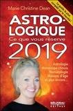 Marie Christine Dean - Astro-logique - Ce que vous réserve 2019 - Astrologie, horoscope chinois, numérologie, maisons d'âge et plus encore....