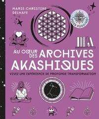 Marie-Christine Delhaye - Au coeur des archives akashiques - Vivez une expérience de profonde transformation.