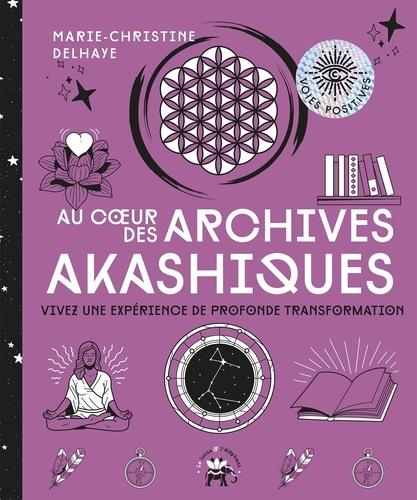 Au coeur des archives akashiques. Vivez une expérience de profonde transformation