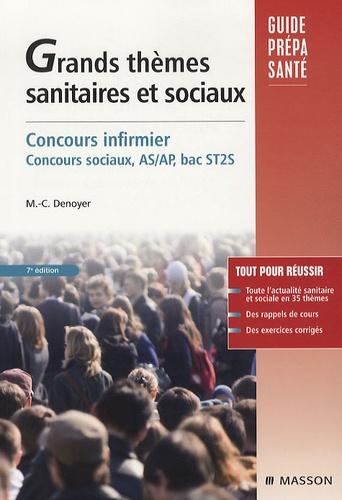 Grands thèmes sanitaires et sociaux. Concours infirmier, AS et AP. Concours sociaux, AS/AP, bac ST2S 7e édition - Marie-Christine Denoyer