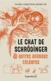 Marie-Christine Deprund - Le chat de Schrödinger et autres animaux célèbres.
