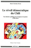 Marie-Christine Doran - Le réveil démocratique du Chili - Une histoire politisue de l'exigence de justice : De la transition à l'Assemblée constituante (1990-2016).