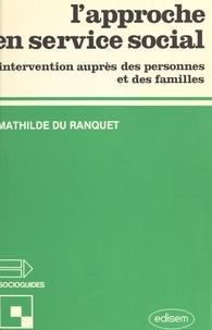 Marie-Christine Du Ranquet - L'Approche en service social - Intervention auprès des personnes et des familles.