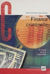 Marie-Christine Dupuis-Danon - Finance criminelle - Comment le crime organisé blanchit l'argent sale.