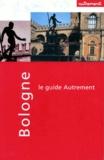 Marie-Christine Elekes - Bologne, Parme et Ferrare.