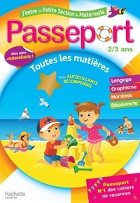 Marie-Christine Exbrayat et Nadia Poure - Passeport J'entre en petite section de maternelle 2-3 ans.