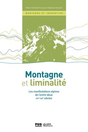 Montagne et liminalité. Les manifestations alpines de l'entre-deux - XVIe au XXIe siècle