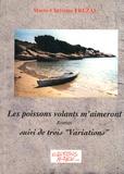"""Marie-Christine Frézal - Les poissons volants m'aimeront - Suivi de """"Variations""""."""
