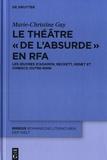 """Marie-Christine Gay - Le théâtre """"de l'absurde"""" en RFA - Les oeuvres d'Adamov, Beckette, Genet et Ionesco outre-Rhin."""