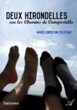 Marie Christine Gilotaux - Deux hirondelles sur les Chemins de Compostelle.