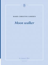 Marie-Christine Gordien - Moon walker.