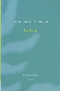 Marie-Christine Gordien - Pollens.