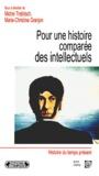 Marie-Christine Granjon et Michel Trebitsch - Pour une histoire comparée des intellectuels.