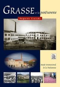 Marie-Christine Grasse - Grasse et la parfumerie.