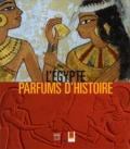 Marie-Christine Grasse - L'Egypte parfums d'histoire.