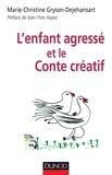 Marie-Christine Gryson-Dejehansart - L'enfant agressé et le Conte créatif.
