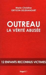 Marie-Christine Gryson-Dejehansart - Outreau - La vérité abusée.