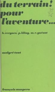 Marie-Christine Guéant et Pierre Kling - Du terrain ! pour l'aventure... - Pratique anti-autoritaire de l'animation des loisirs en milieu urbain.