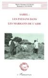Marie-Christine Guéneau et Bernard Lecomte - Sahel - Les paysans dans les marigots de l'aide.