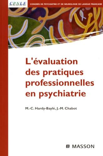 Marie-Christine Hardy-Baylé et Jean-Michel Chabot - L'évaluation des pratiques professionnelles en psychiatrie.