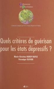 Marie-Christine Hardy-Baylé et Véronique Olivier - Quels critères de guérison pour les états dépressifs ?.