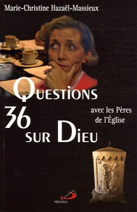 36 questions sur Dieu avec les Pères de lEglise.pdf