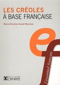 Marie-Christine Hazaël-Massieux - Les créoles à base française.