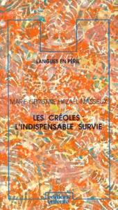 Marie-Christine Hazaël-Massieux - Les créoles, l'indispensable survie.