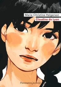 Marie-Christine Helgerson - Claudine de Lyon.