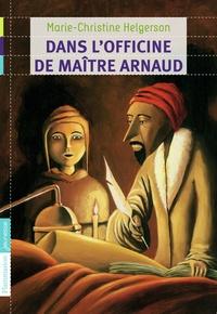 Marie-Christine Helgerson - Dans l'officine de maître Arnaud.