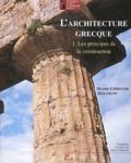 Marie-Christine Hellmann - L'architecture grecque. - Tome 1, Les principes de la construction.
