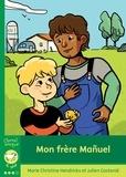 Marie Christine Hendrickx et Julien Castanié - Mon frère Mañuel.