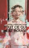 Marie-Christine Horn - Tout ce qui est rouge.