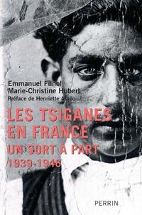 Marie-Christine Hubert et Emmanuel Filhol - Les Tsiganes en France - Un sort à part (1939-1946).