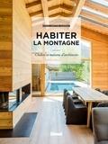 Marie-Christine Hugonot - Habiter la montagne - Chalets et maisons d'architectes.
