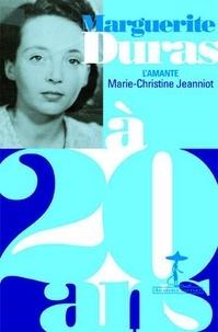 Marie-Christine Jeanniot - Marguerite Duras à 20 ans - L'amante.