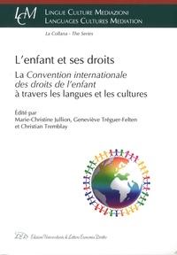 Marie-Christine Jullion et Geneviève Tréguer-Felten - L'enfant et ses droits - La Convention Internationale des droits de l'enfant à travers les langues et les cultures.