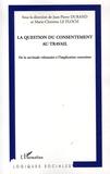 Marie-Christine Le Floch et Gaëtan Flocco - La question du consentement au travail - De la servitude volontaire à l'implication contrainte.
