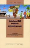 Marie-Christine Lebret et Arlène Alpha - Agriculture et OMC en Afrique : comprendre pour agir. 1 Cédérom